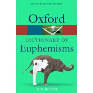 Dictionary of Euphemisms. 4th ed. Oxford Paperback Reference. PB