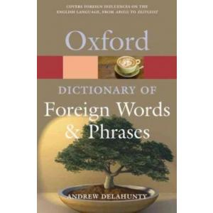 Oxford Dictionary of Foreign Words Phrases. PB