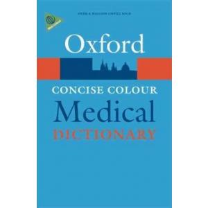 Concise Colour Medical Dictionary. 5th ed. Oxford Paperback Ref. PB