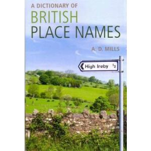 Dictionary of British Place Names, A. Oxford Paperback Reference. PB