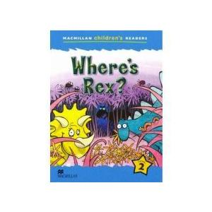 Where's Rex?. Macmillan Children's Readers 2