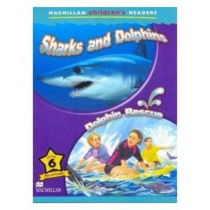 Sharks & Dolphins / Dolphin Rescue. Macmillan Children's Readers Level 6