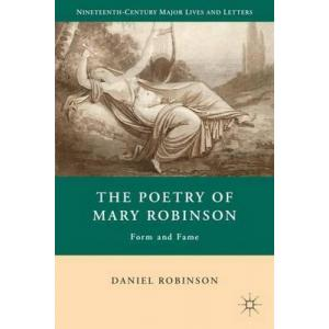 The Poetry of Mary Robinson. Form and Fame