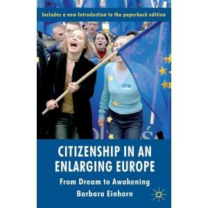 Citizenship in an Enlarging Europe. From Dream to Awakening