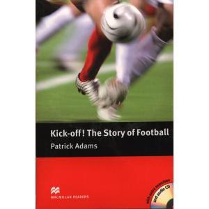 Kick-Off! The Story Of Football + CD. Macmillan Readers Pre-Intermediate