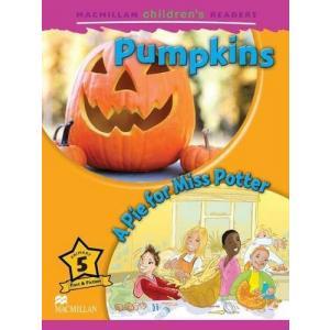 Pumpkins / A Pie For Miss Potter. Macmillan Children's Readers 5