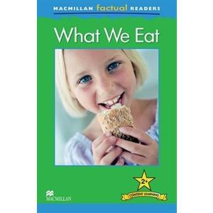 What We Eat. Macmillan Factual Readers. Poziom 2+