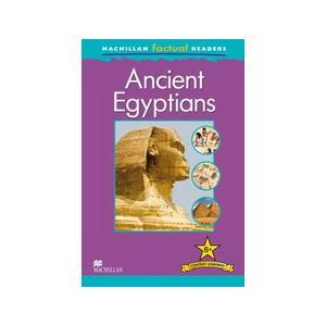 Ancient Egyptians. Macmilllam Factual Readers. Poziom 6+