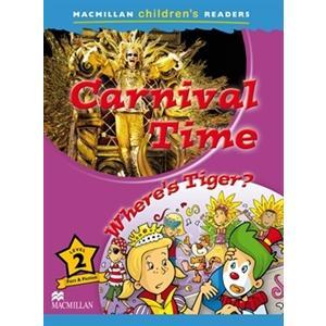 Carnival Time. Where's Tiger? Macmillan Children's Readers 2