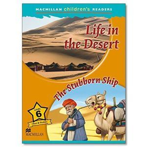Life in the Desert / Stubborn Ship. Macmillan Children's Readers 6