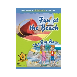 Fun at the Beach/ The Big Wave. Macmillan Children's Readers 2