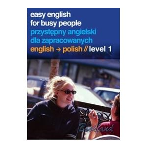 Easy English For Busy People CD.   Przystępny Angielski Dla Zapracowanych Poziom 1