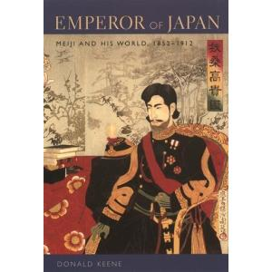 Emperor of Japan. Meiji and His World, 1852-1912
