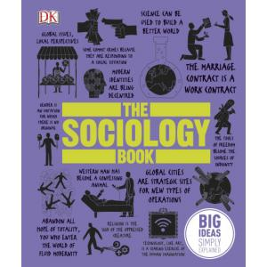 Big Ideas Simply Explained. The Sociology Book
