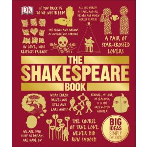 Big Ideas Simply Explained. The Shakespeare Book