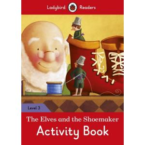 Ladybird Readers Level 3: Elves and the Shoemaker Activity Book
