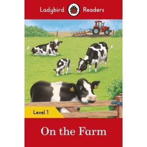 Ladybird Readers Level 1: On the Farm