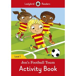 Ladybird Readers Level 1: Jon's Football Team. Activity Book