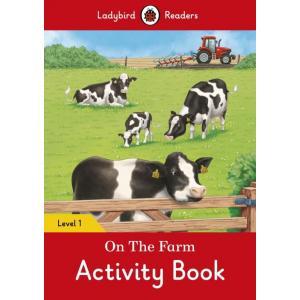 Ladybird Readers Level 1: On the Farm Activity Book