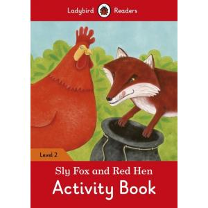 Ladybird Readers Level 2: Sly Fox and Red Hen. Activity Book
