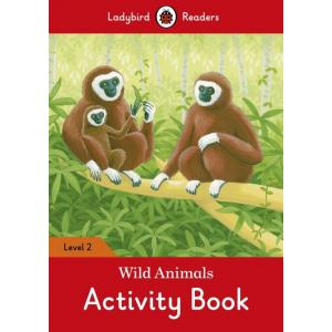 Ladybird Readers Level 2: Wild Animals. Activity Book