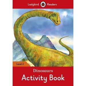 Ladybird Readers Level 2: Dinosaurs Activity Book
