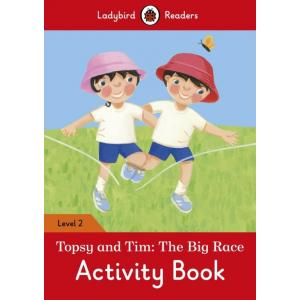 Ladybird Readers Level 2: Topsy and Tim Big Race. Activity Book