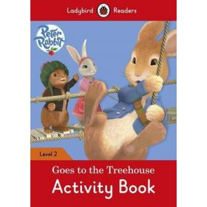 Ladybird Readers Level 2: Peter Rabbit Goes to the Treehouse. Activity Book