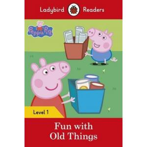 Ladybird Readers Level 1: Peppa Pig - Fun with Old Things