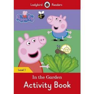 Ladybird Readers Level 1: Peppa Pig  In the Garden Activity Book