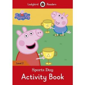 Ladybird Readers Level 2: Peppa Pig Sports Day. Activity Book