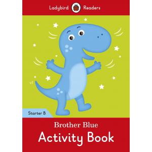 Ladybird Readers Starter Level B: Brother Blue Activity Book