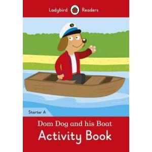 Ladybird Readers Starter Level A: Dom Dog and his Boat Activity Book