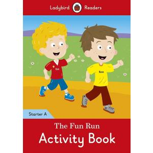 Ladybird Readers Starter Level A: The Fun Run Activity Book