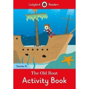 Ladybird Readers Starter Level B: The Old Boat Activity Book