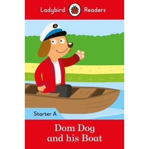 Ladybird Readers Starter Level A: Dom Dog and his Boat