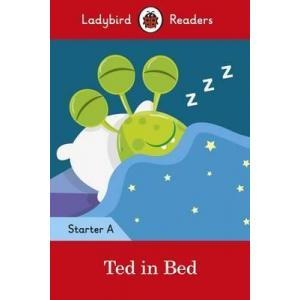Ladybird Readers Starter Level A: Ted in Bed