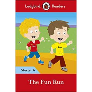 Ladybird Readers Starter Level A: The Fun Run