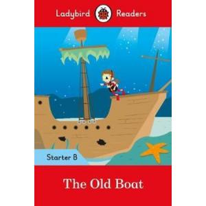 Ladybird Readers Starter Level B: The Old Boat