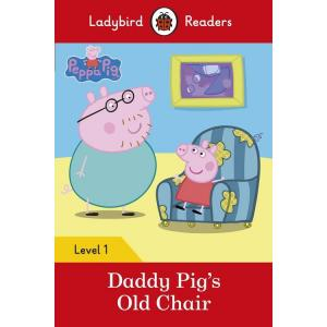 Ladybird Readers Level 1: Peppa Pig. Daddy Pig's Old Chair