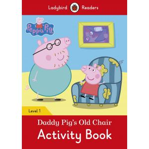 Ladybird Readers Level 1: Peppa Pig Daddy Pig's Old Chair Activity Book
