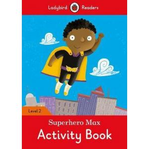 Ladybird Readers Level 2: Superhero Max. Activity Book