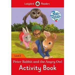 Ladybird Readers Level 2: Peter Rabbit - The Angry Owl. Activity Book