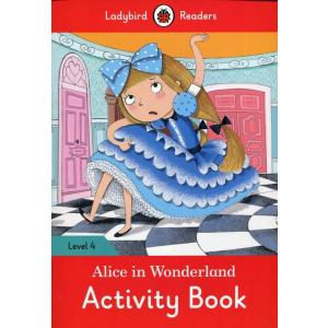 Ladybird Readers Level 4: Alice in Wonderland. Activity Book