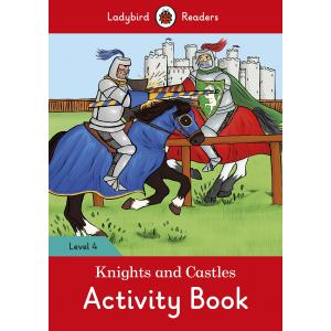 Ladybird Readers Level 4: Knights and Castles. Activity Book