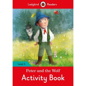 Ladybird Readers Level 4: Peter and the Wolf. Activity Book