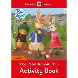 Ladybird Readers Level 2: Peter Rabbit - The Peter Rabbit Club. Activity Book