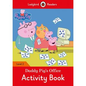 Ladybird Readers Level 2: Peppa Pig - Daddy Pig's Office. Activity Book