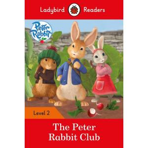Ladybird Readers Level 2: Peter Rabbit - The Peter Rabbit Club