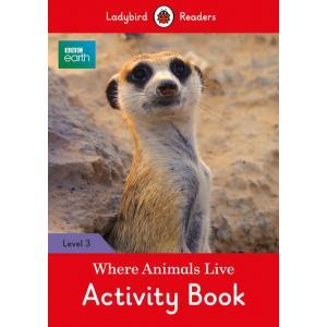 Ladybird Readers Level 3: Where Animals Live Activity Book
